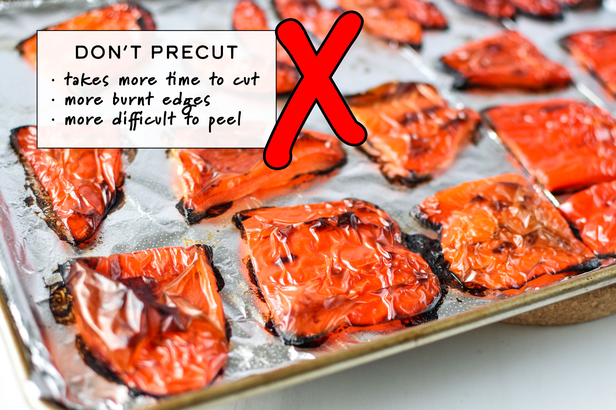 Don't precut the red bell peppers before roasting